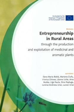 Entrepreneurship in Rural Areas Through the Production and Exploitation of Medicinal and Aromatic Plants: manual
